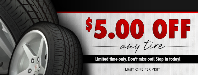 $5 off any tire. Limited time only. Limit one per visit.