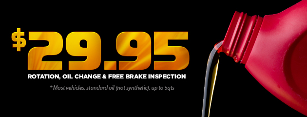 Rotation, Oil Change & Free Brake Inspection - $29.95