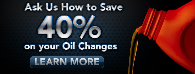 Ask Us How to Save 40% on your Oil Changes
