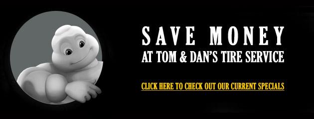 Tom & Dans Tire Service Specials