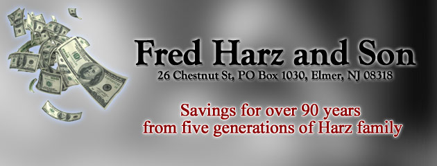 Fred Harz and Son Savings for over 90 years