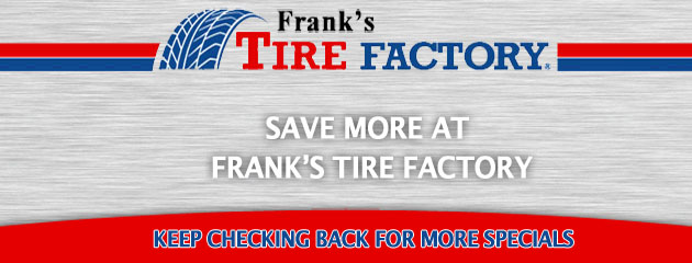 Franks Tire Factory_Coupon Specials